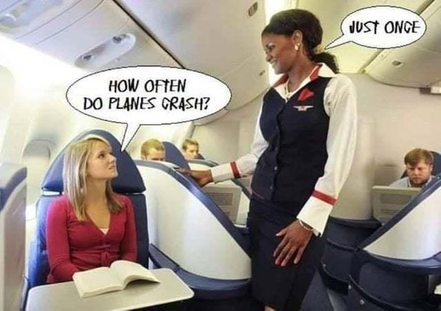 How often do planes crash? - meme