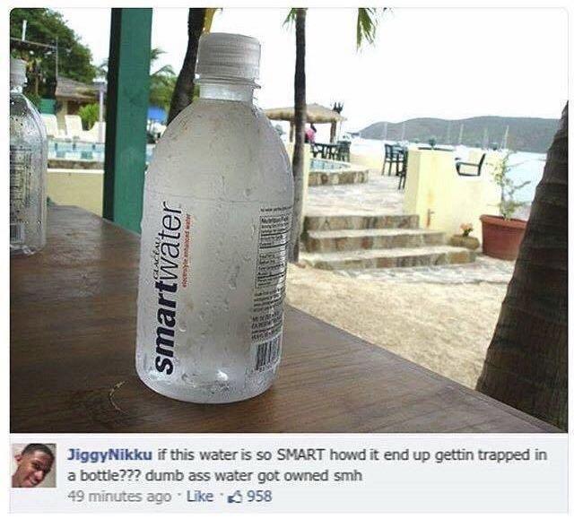 should be called dumb water  - meme