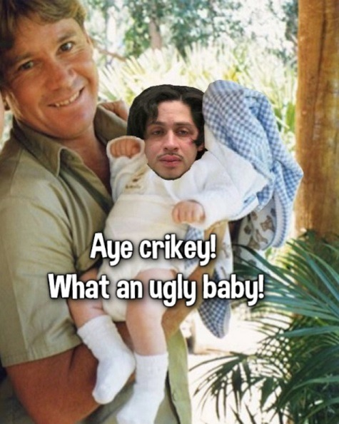 Crikey?! What an ugly baby! - meme