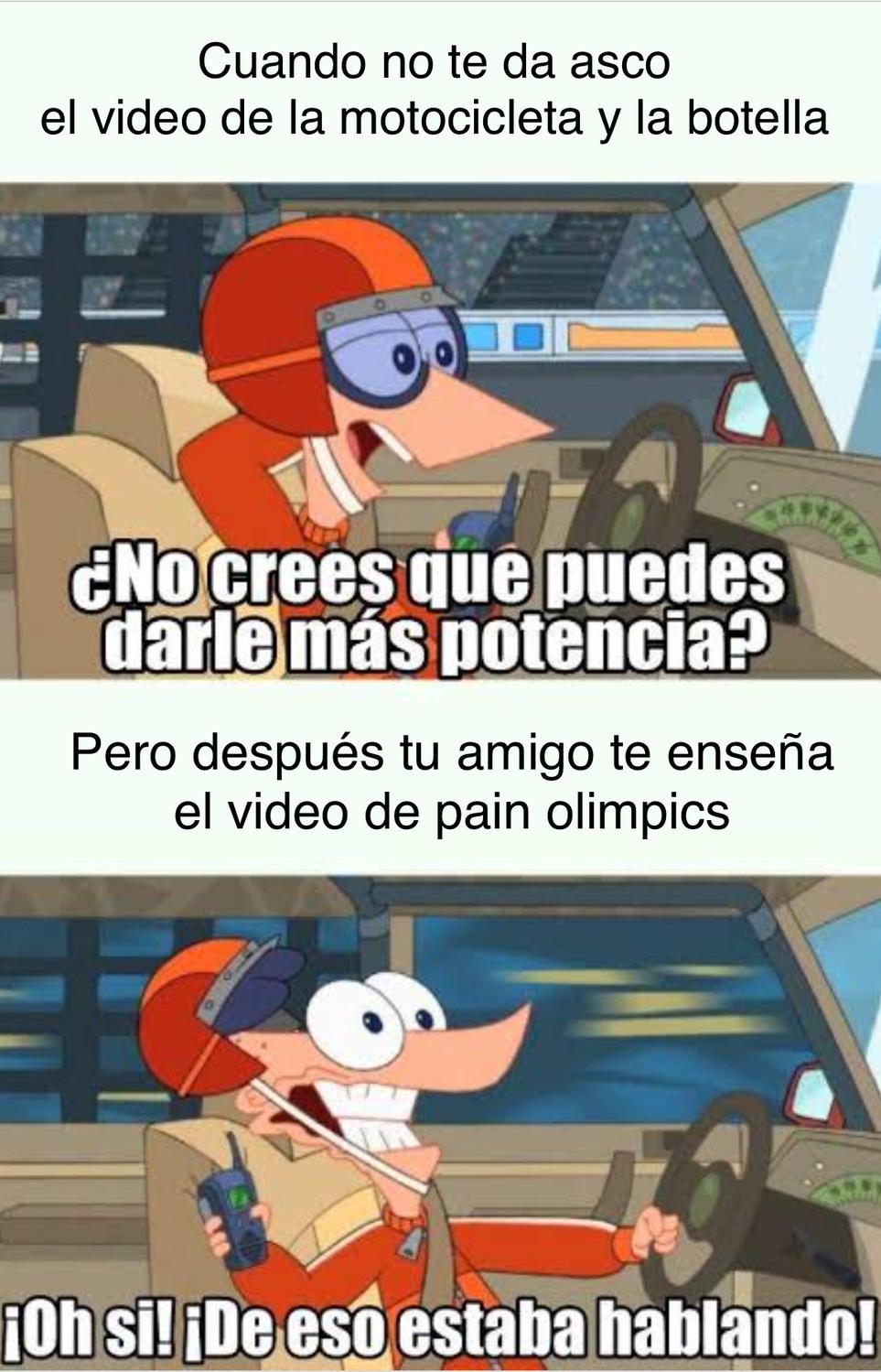 Eso a mi me paso, me traumó mas el video de pain olimpics - meme
