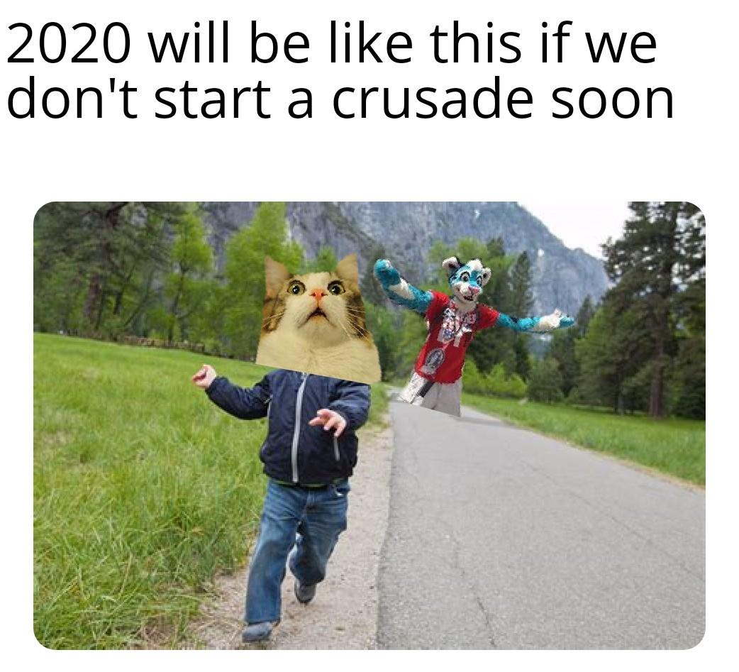 Crusade time reeeeeeeeeeee - meme