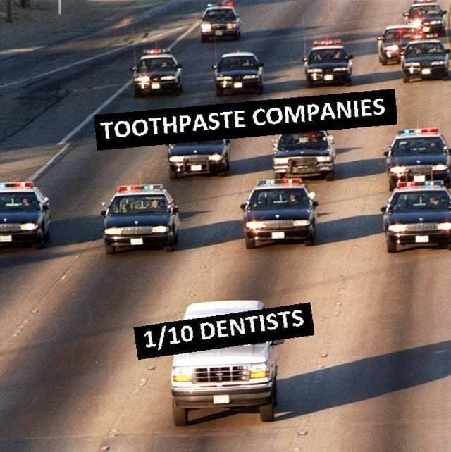9 out of 10 dentists are well lying! - meme