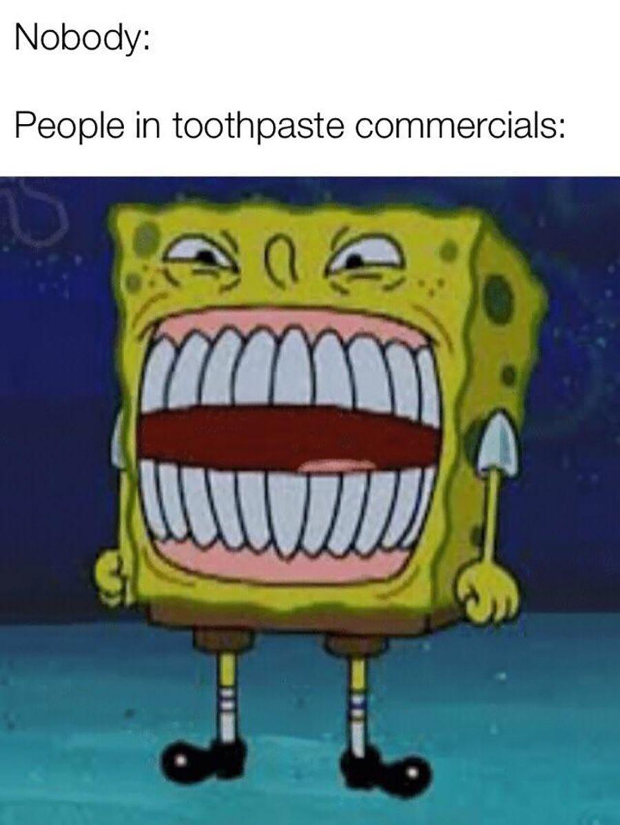 Teeth commercials be like. - meme