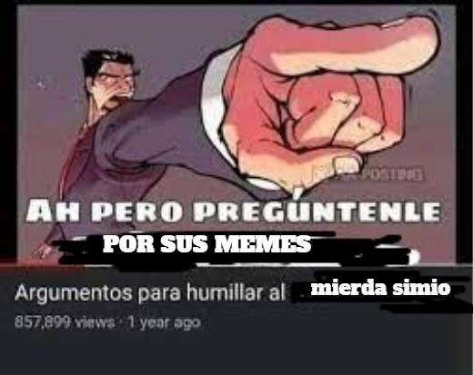 argumentos para humillar a mierda simio - meme