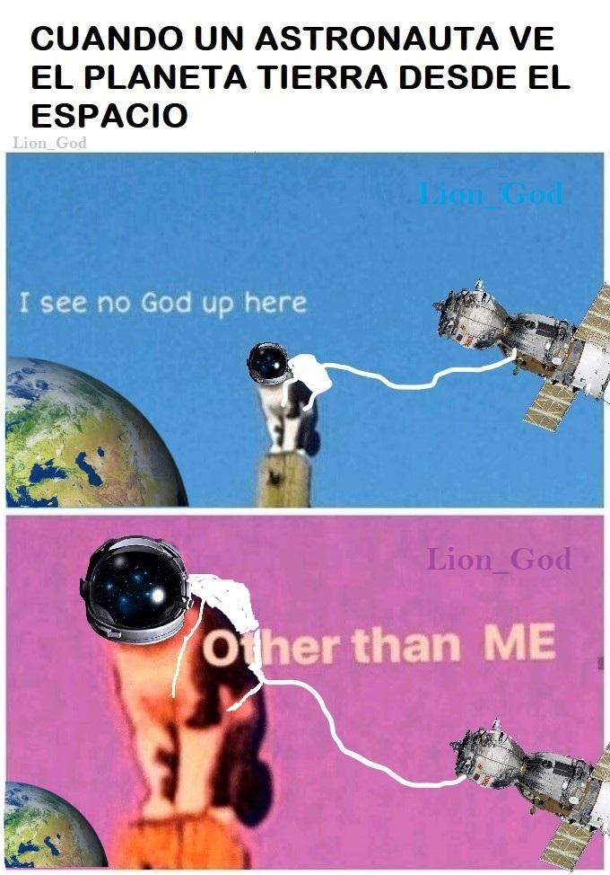 ¿Quisiste ser alguna ves astronauta? - meme