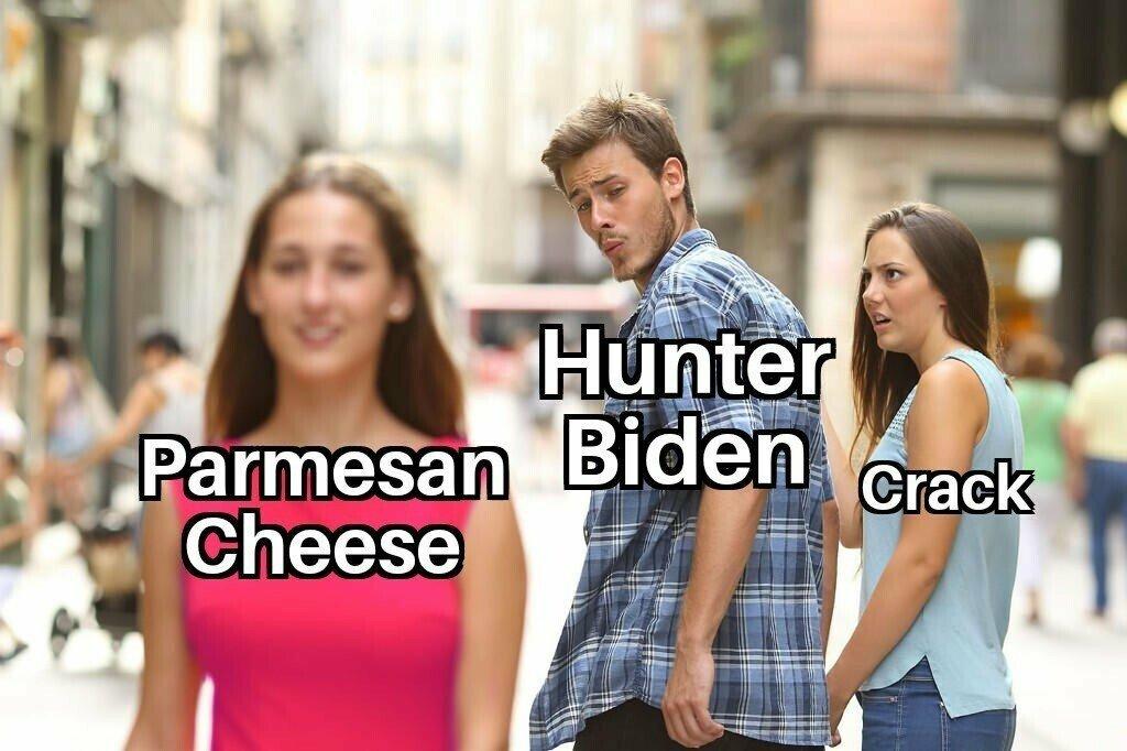 Hunter Biden be like - meme