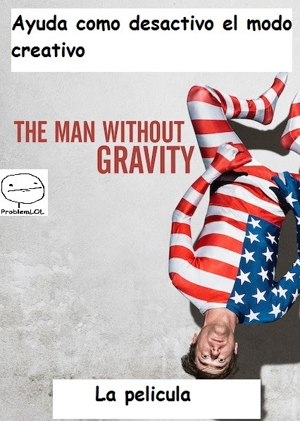 el hombre sin gravedad se trata que un hombre  que empezo a flotar cuando nacio - meme