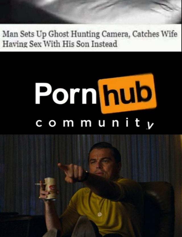 Man sets up ghost hunting camera, catches wife having sex with his son instead - meme