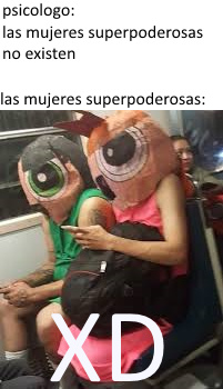 Las Mujeres Superpoderosas - meme