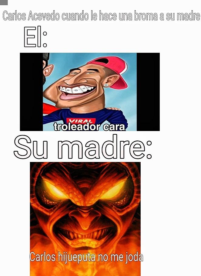 CARLOS ACEVEDO Be like: - meme