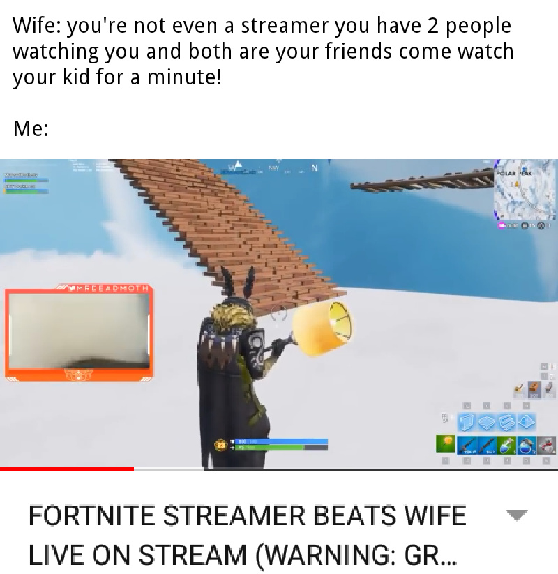 I wont get any sex in a fortnite - meme