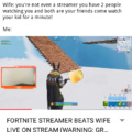 I wont get any sex in a fortnite