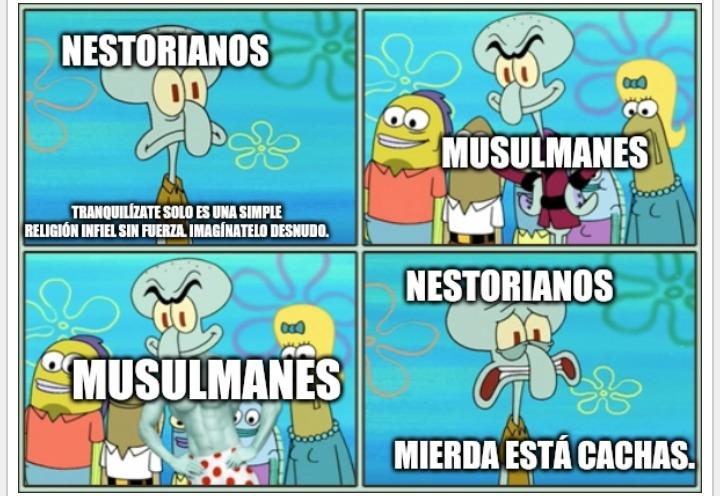 Meme sobre herejías. Contexto resumidisimo: los nestorianos se establecieron en Oriente Medio. F