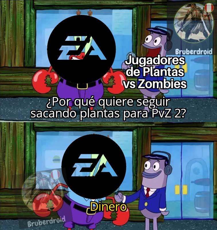 En Pvz 2 están sacando últimamente muchas plantas, y para conseguirlas necesitas ir a eventos del juego, ahora son más difíciles de conseguirlas, y la EA sólo requiere de tu dinero para conseguirlas de la forma sencilla :trollface: - meme