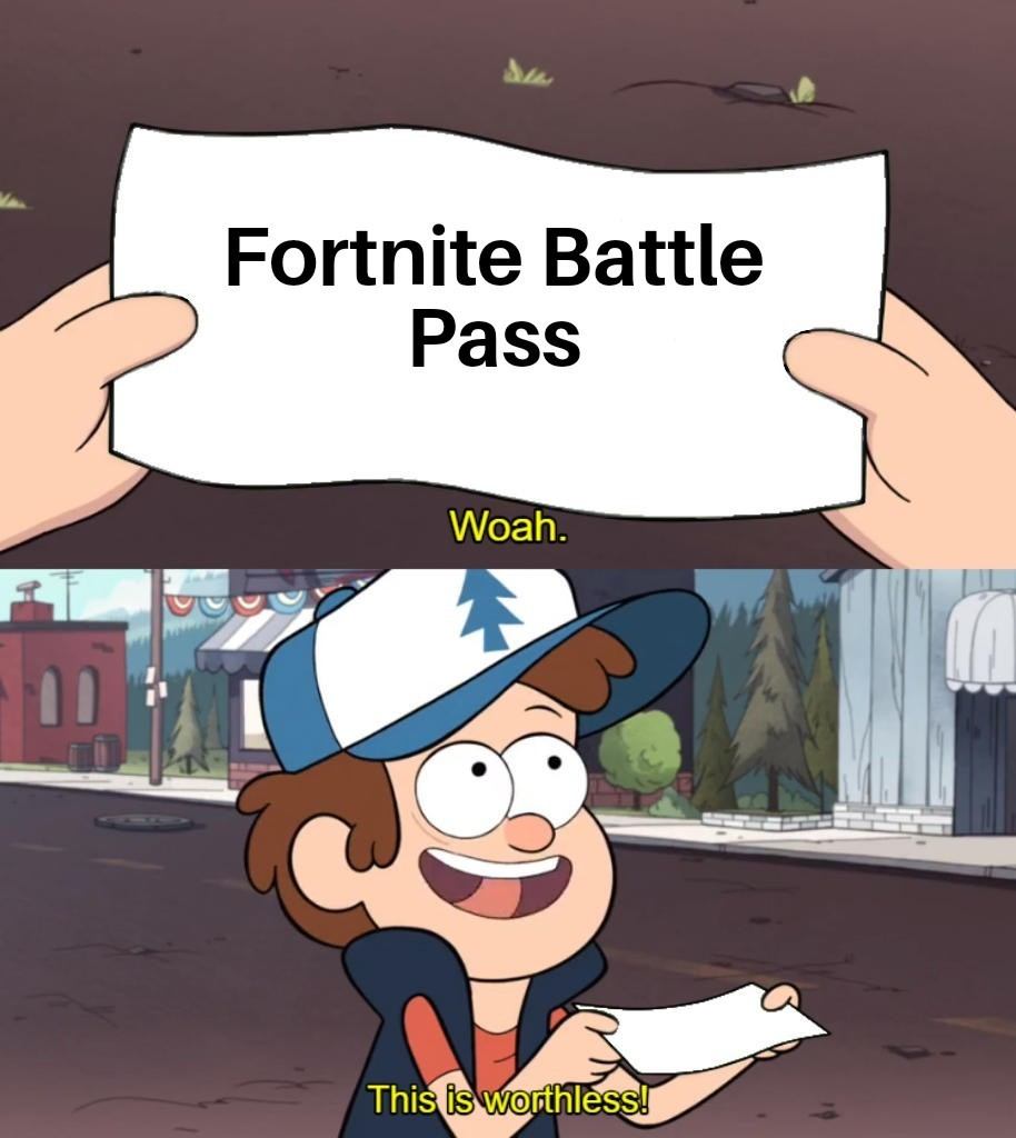 why i should buy battle pass if fortnite is a f2p? - meme