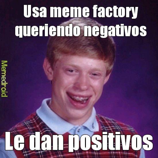Denme positivos por esta meme mierda xD