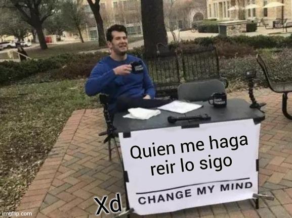Change me mind - meme