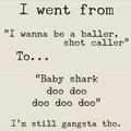 I'm still gangsta