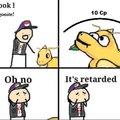 It's retarded.