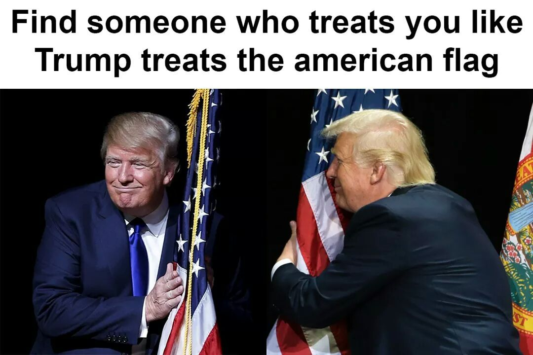 Keep your flags away from president trunp - meme