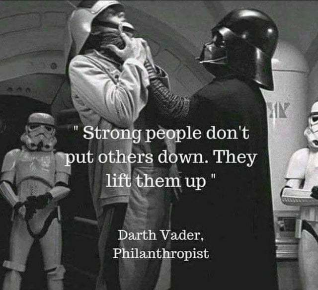 Strong people don't put others down. They lift them up - meme