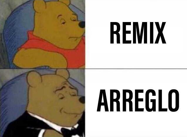 Arreglo >>> Remix - meme
