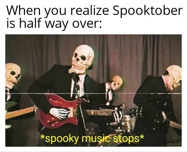 *sad spooky noises* - meme