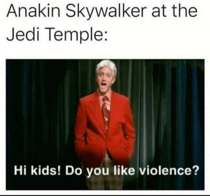 Wanna see me stab a lightsaber through each one of your eyelids? - meme