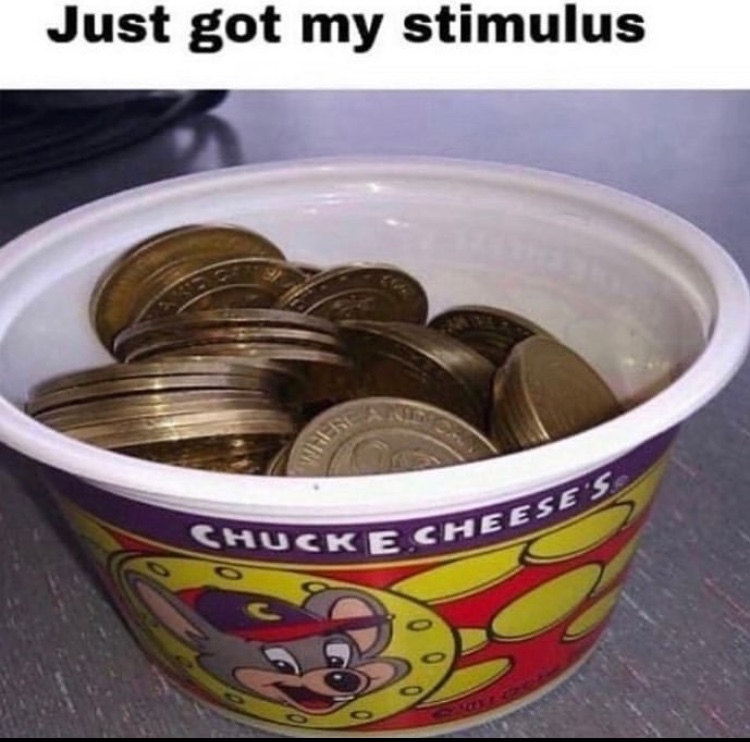 used to have a bunch of fake coins I would use at chucky cheeses - meme