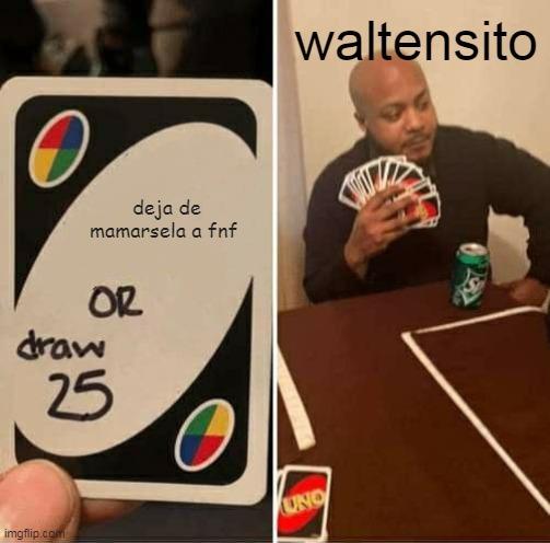 waltensito in a nutshelll - meme