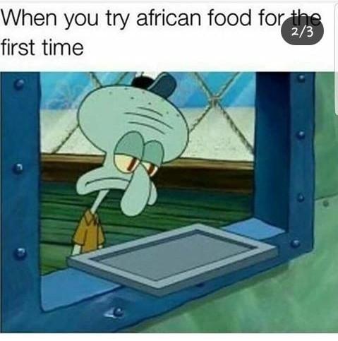 Quand tu essaye de la nourriture africaine pour la première fois - meme