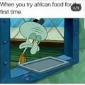 Quand tu essaye de la nourriture africaine pour la première fois