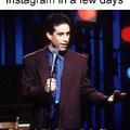 Instagram in a few days