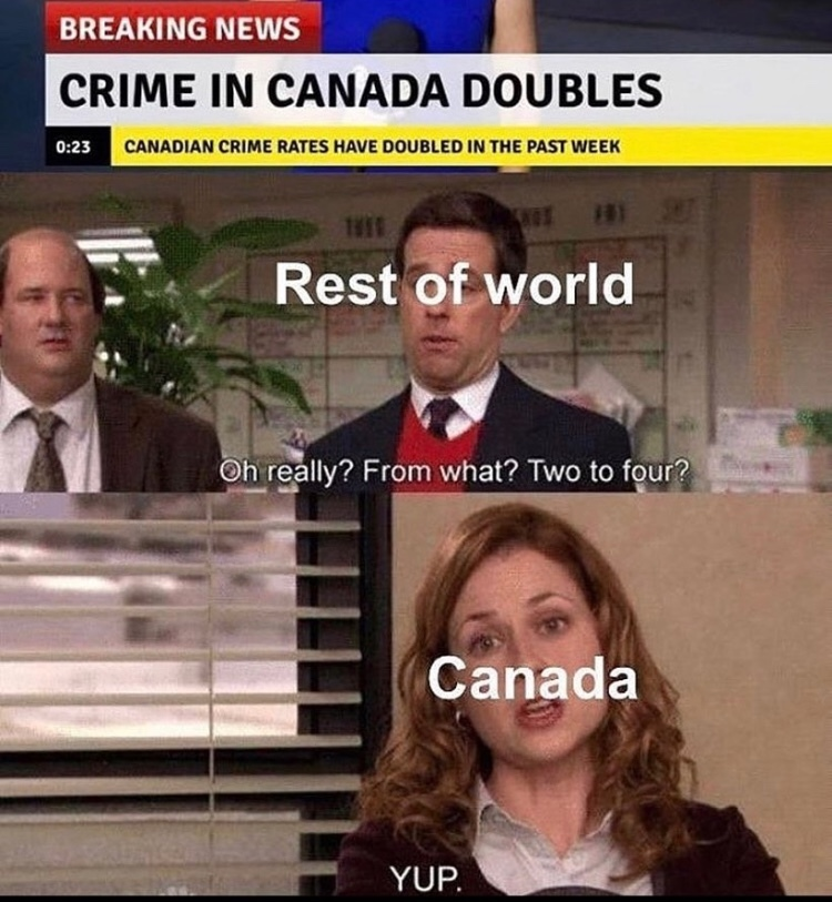 because the Canadians so nice stereotype - meme