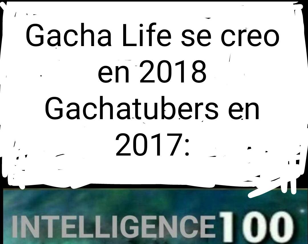 Gacha Life se creo en 2018 - meme