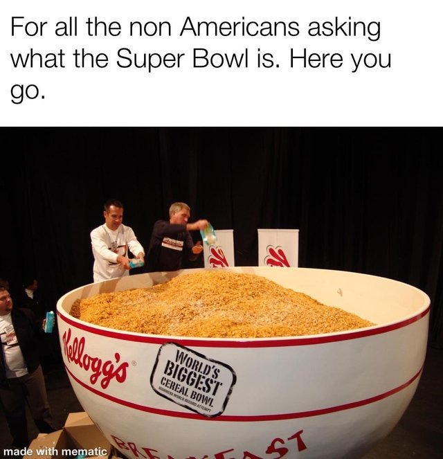 For all the non Americans asking what the Super Bowl is, here you go: - meme