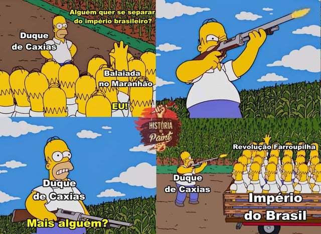 Império do Brasil, estude memes de Historia do nosso pais e seja Patriota, mesmo sendo impossivel.