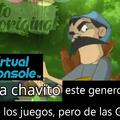 mira chavito, memedroid tiene los memes, pero de las GOD. ;) PD: virtual console = :chad: