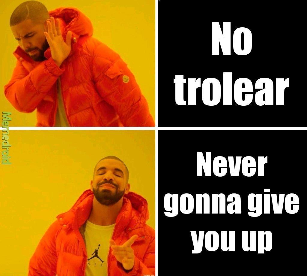 Has sido rickroleado :gigatroll: - meme
