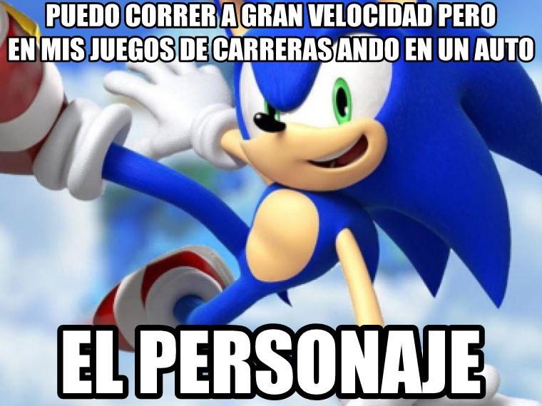 Sonic puede correr muy rapido pero en sus juegos de carrera siempre esta en un auto XD - meme