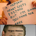 A human heart costs $557k but I'm giving you mine for free