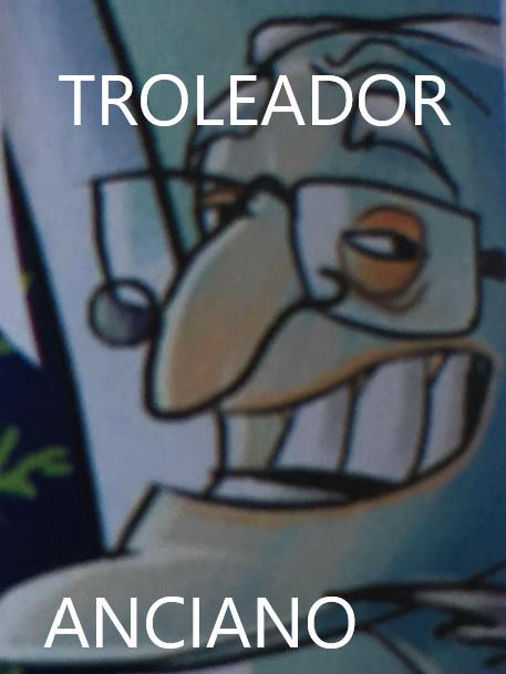 TROLEADOR ANCIANO - meme
