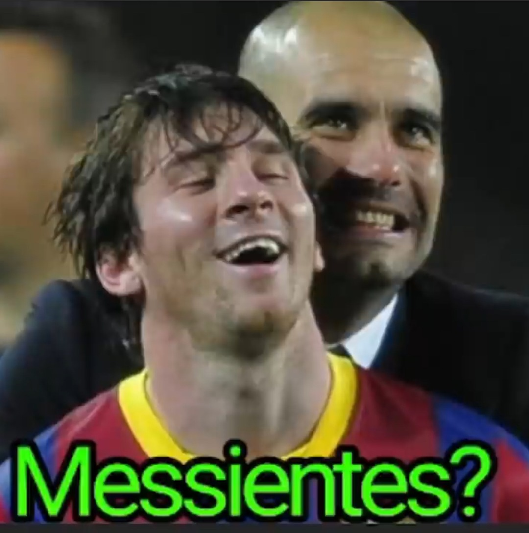 MESSIENTES? - meme