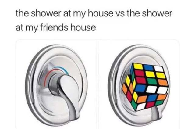 The shower at my house vs the shower at my friends house - meme