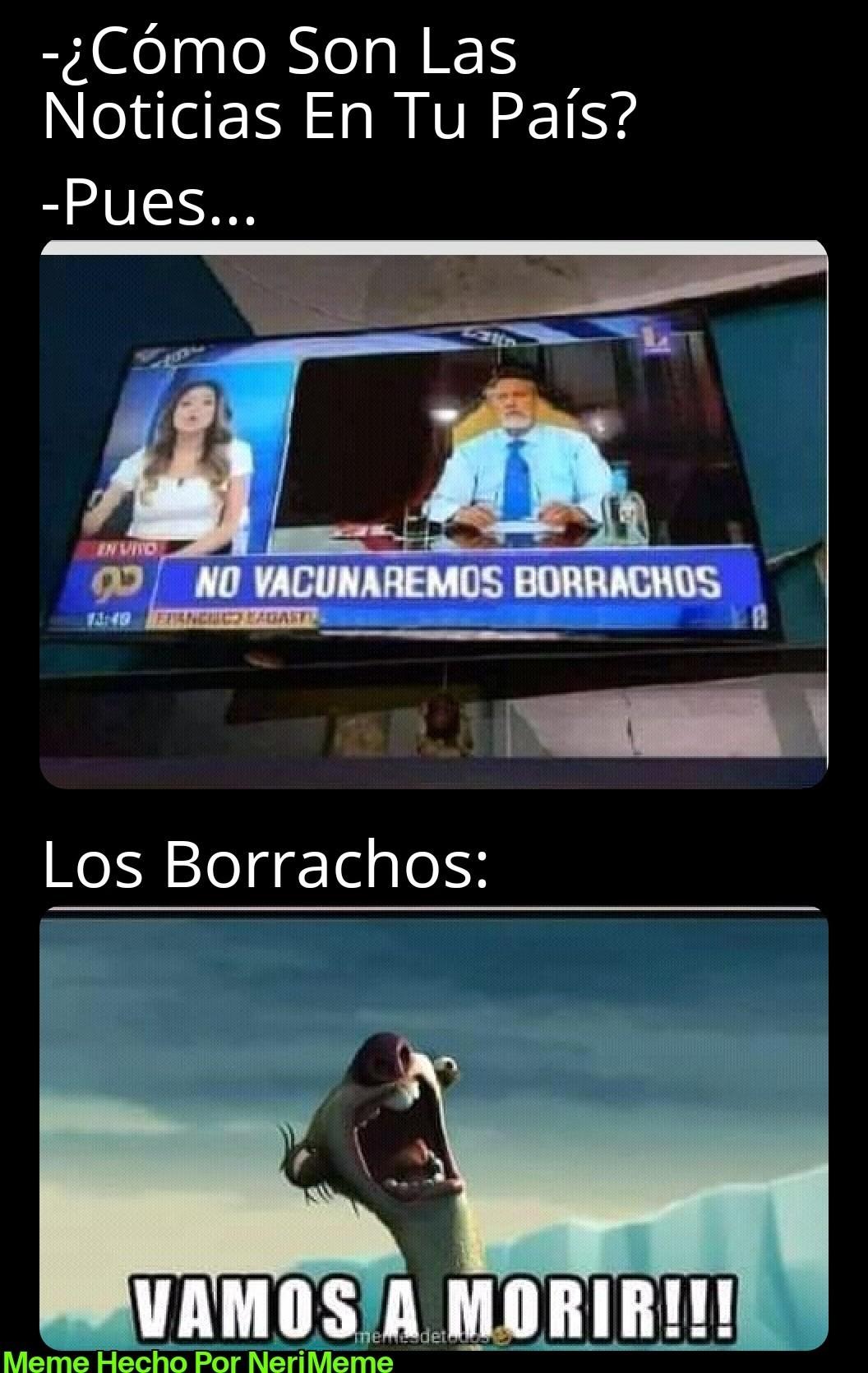 Meme: A Quien Se Le Ocurre De No Vacunar Borrachos