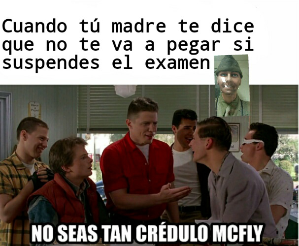 No seas tan crédulo - meme