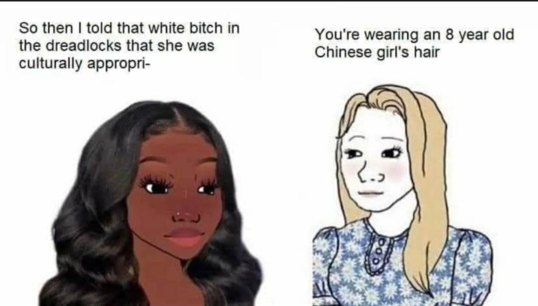 Unless you're a blue hair freak you should be good - meme