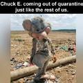It's actually Chuck R's cousin Chuck U Farley.