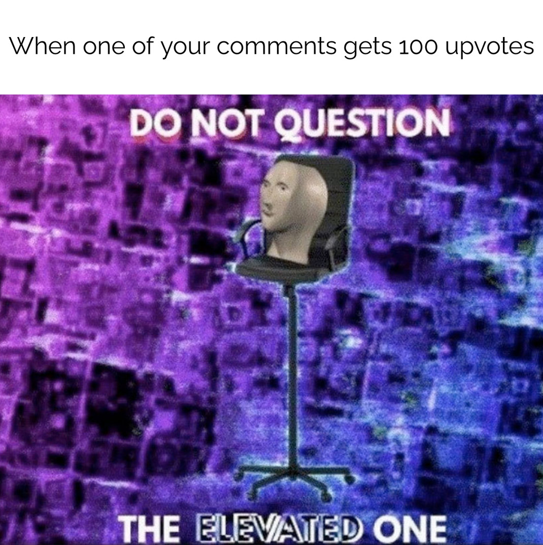 the elevated one - meme