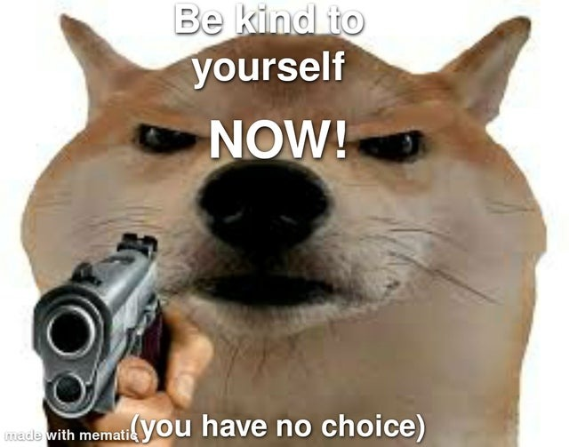 Be kind to yourself - meme